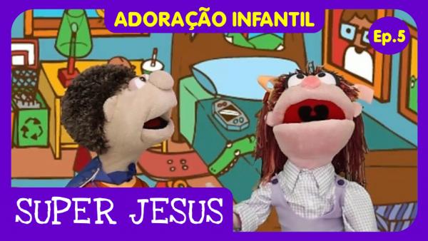 Adoração Infantil – Episódio 5